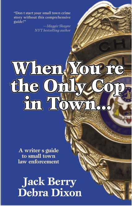 Image for When You are the Only Cop in Town... A writer's guide to small town  law enforcement